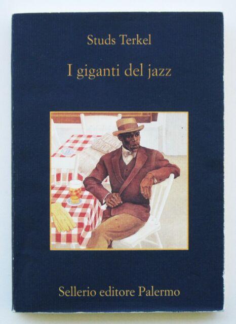 Studs Terkel. I giganti del jazz, illustrato, Sellerio, 2005