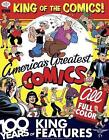 King of the Comics: One Hundred Years of King Features Syndicate by Brian Walker, Bruce Canwell, Dean Mullaney (Hardback, 2015)