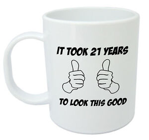 Image Is Loading It Took 21 Years Mug Funny 21st Birthday