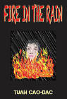 Fire in the Rain by Tuan Cao-Dac (Paperback, 2014)
