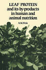Leaf Protein: And Its By-products in Human and Animal Nutrition by N. W. Pirie (Paperback, 2008)