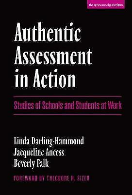 Authentic Assessment in Action : Studies of School and Students at Wor-ExLibrary