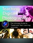 Teaching Digital Photography: The Ultimate Guide to 'Tween and Teen Learning by Keith Kyker (Mixed media product, 2014)