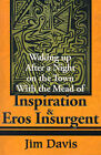 Waking Up After a Night on the Town with the Mead of Inspiration & Eros Insurgent by Jim Davis (Paperback / softback, 2001)