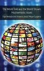 The World Told and the World Shown: Multisemiotic Issues by Arsenio Jesus Moya Guijjaro, Eija Ventola (Hardback, 2009)