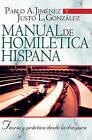 Manual de Homiletica Hispana: Teoria y Practica Desde la Diaspora by Carlos Jimenez, Justo L Gonzalez (Paperback / softback, 2008)