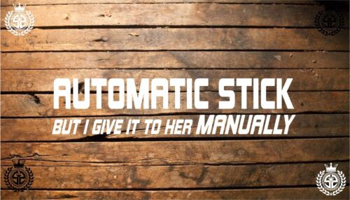 Automatic stick but I give it to her manually 7/'/' vinyl car sticker decal DIESEL
