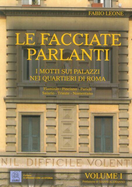 Le facciate parlanti. Vol. 1: I motti sui palazzi nei quartieri di Roma