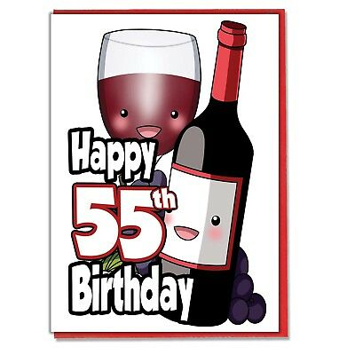 Mens Ladies Mum Dad Sister Brother Friend Adult Red Wine 55th Birthday Card