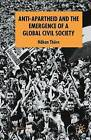 Anti-Apartheid and the Emergence of a Global Civil Society: 2006 by Hakan Thorn (Paperback, 2006)