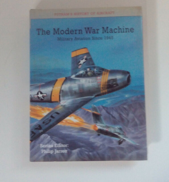 Modern War Machine Military Aviation Sice 1945 v. Philip Jarrett