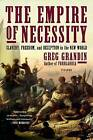 The Empire of Necessity by Greg Grandin (Paperback, 2015)