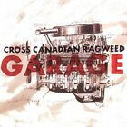 Garage by Cross Canadian Ragweed (CD, Oct-2005, Universal South Records)