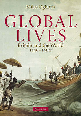 1 of 1 - Global Lives: Britain and the World, 1550-1800 by Miles Ogborn (Paperback, 2008)