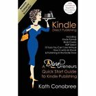 Kindle Direct Publishing. Kindle Format, Book Covers, KDP Select, Kindle Singles, How to Write an eBook & Publishing to the Kindle Store. A DivaPreneur's Quick Start Guide to Kindle Publishing by Kath Conabree (Paperback, 2013)