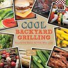 Cool Backyard Grilling:: Beyond the Basics for Kids Who Cook by Lisa Wagner (Hardback, 2014)
