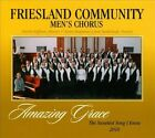 Amazing Grace: The Sweetest Song I Know (CD, 2010, Friesland Community Men's Chor (Lab)