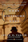 When Nietzsche Wept by Irvin D. Yalom (Paperback, 2011)
