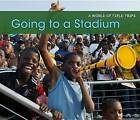 Going to a Stadium by Rebecca Rissman (Paperback / softback, 2012)