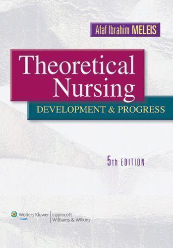 Theoretical Nursing : Development and Progress by Afaf Ibrahim Meleis (2011,...