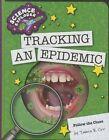 Tracking an Epidemic by Tamra B Orr (Hardback, 2014)