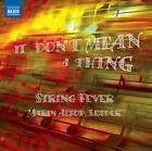 It dont mean a thing von Marin Alsop,String Fever (2012)