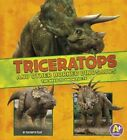 Triceratops and Other Horned Dinosaurs: The Need-To-Know Facts by Kathryn Clay (Hardback, 2016)
