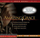 Amazing Grace: The Inspirational Stories of William Wilberforce, John Newton, and Olaudah Equiano by Dave Arnold (CD-Audio)