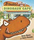 Trouble at the Dinosaur Cafe by Brian Moses, Garry Parsons (Paperback, 2007)