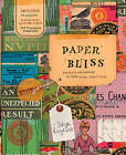 Paper Bliss by Skye Rogers (Hardback, 2012)
