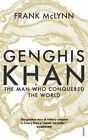 Genghis Khan: The Man Who Conquered the World by Frank McLynn (Paperback, 2016)