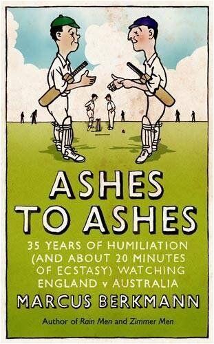 Ashes to Ashes,Marcus Berkmann