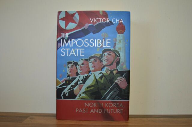 The Impossible State North Korea, Past and Future - Victor Cha H/B 2012 1/1 (EM)