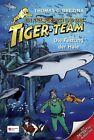 Ein Fall für dich und das Tiger-Team 32. Die Festung der Haie von Thomas C. Brezina (2012, Gebundene Ausgabe)