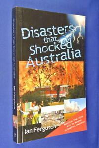 DISASTERS-THAT-SHOCKED-AUSTRALIA-Ian-Ferguson-BUSHFIRES-BLACK-SATURDAY-FLOODS-et