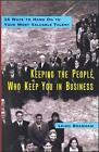 Keeping the People Who Keep You in Business: 24 Ways to Hang on to Your Most Valuable Talent by Leigh Branham (Hardback, 2000)