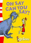 Oh Say Can You Say? by Dr. Seuss (Paperback, 2004)