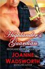 Highlander's Guardian by Joanne Wadsworth (Paperback / softback, 2014)