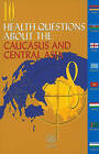 10 Health Questions About the Caucasus and Central Asia by Albena Arnaudova, Elke Jakubowski (Paperback, 2009)