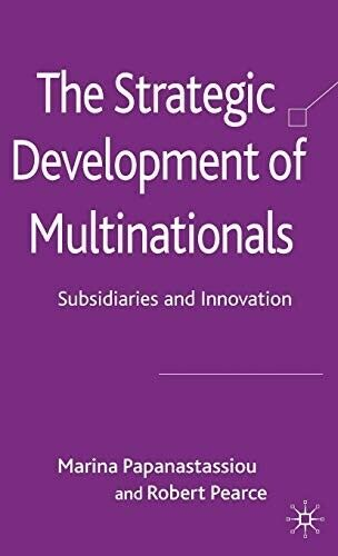 The Strategic Development of Multinationals: Subsidiaries and Innovation - New B