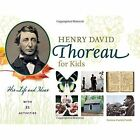 Henry David Thoreau for Kids: His Life and Ideas, with 21 Activities by Corinne Hosfeld Smith (Paperback, 2016)