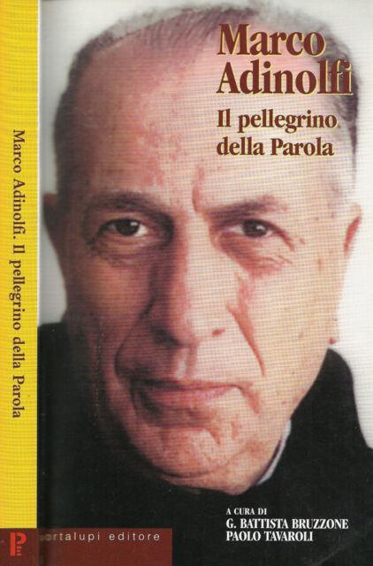 Marco Adinolfi. Il pellegrino della Parola. G. Battista Bruzzone e Paolo Tavarol