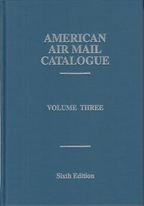American-Air-Mail-Catalogue-Volume-Three-Sixth-Edition-hardcover-NEW