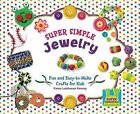 Super Simple Jewelry: Fun and Easy-To-Make Crafts for Kids by Karen Latchana Kenney (Hardback, 2009)