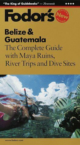 Belize   Guatemala  The Complete Guide with Maya Ruins  River Trips a