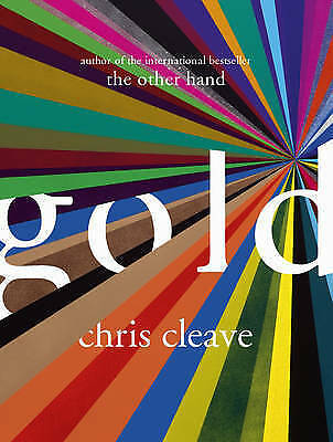 1 of 1 - GOLD by Chris Cleave : AU4 : HBS432 : BRAND NEW BOOK