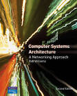 Computer Systems Architecture: A Networking Approach by Rob Williams (Paperback, 2006)