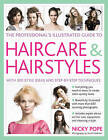 Professional's Illustrated Guide to Haircare and Hairstyles: Everything There is to Know About Creating Salon-quality Looks by Nicky Pope (Hardback, 2009)