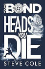 Young Bond: Heads You Die by Steve Cole (Hardback, 2016)