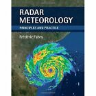 Radar Meteorology: Principles and Practice by Frederic Fabry (Hardback, 2015)